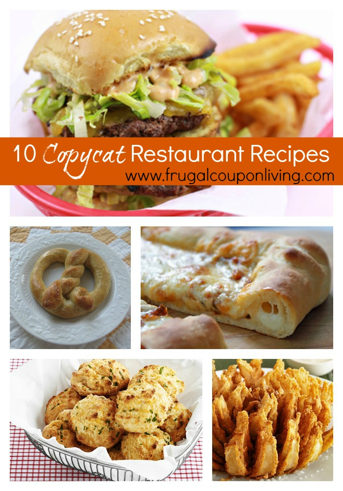 10-copy-cat-restaurant-recipes-frugal-coupon-living