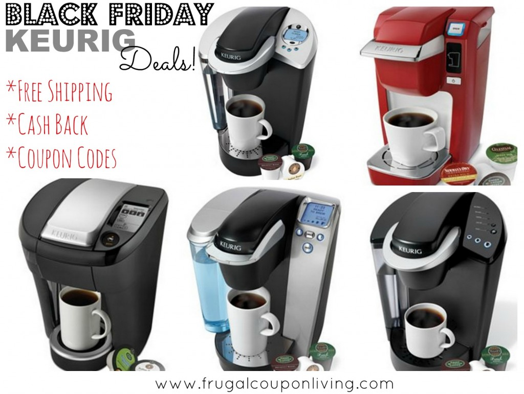 Mini Keurig Coffee Maker Black Friday : Keurig Black Friday Sale from USD 69.99 - Cash Back and Coupon Code
