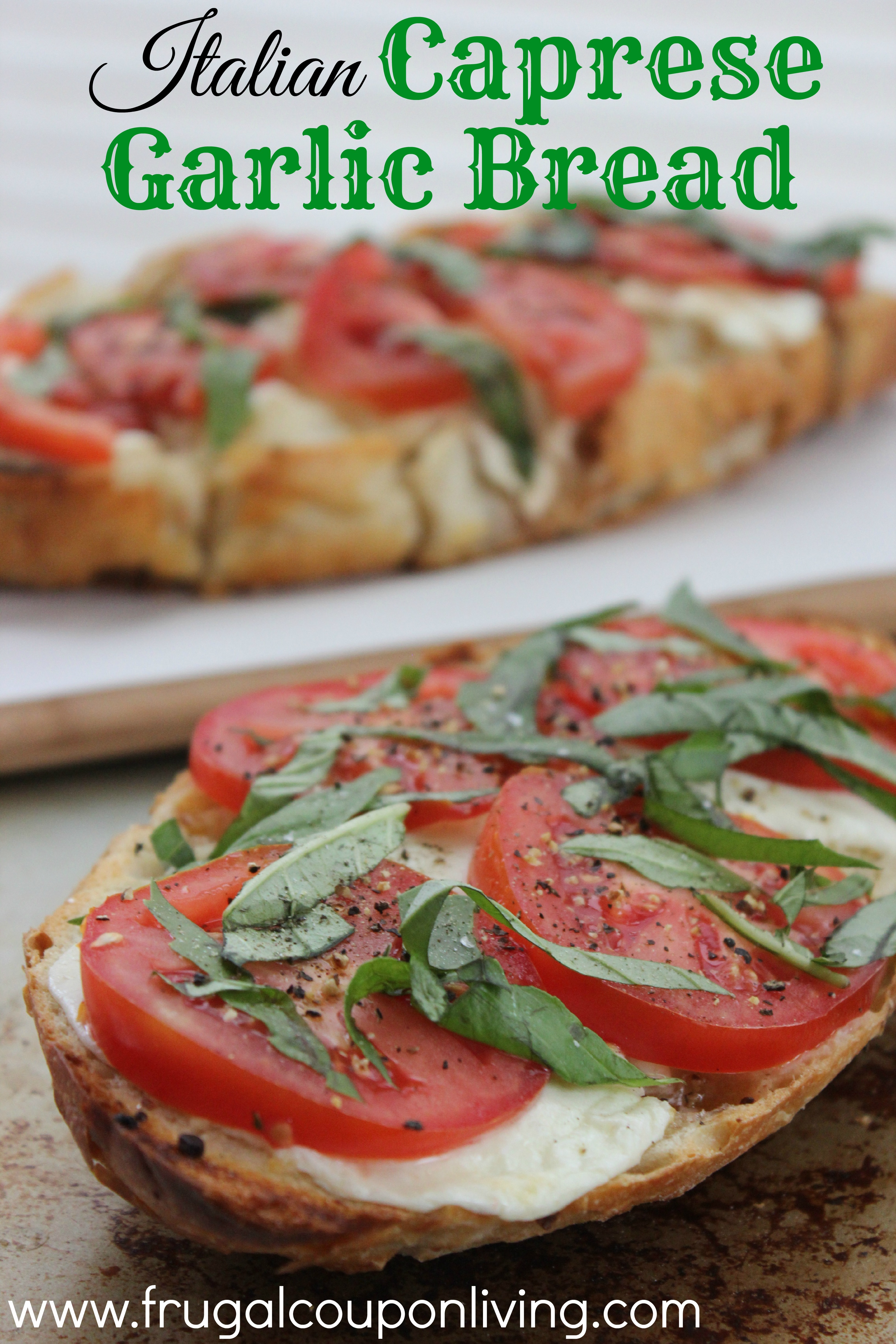 Italian Caprese Garlic Bread Recipe - Tomatoes, Mozzarella and Basil