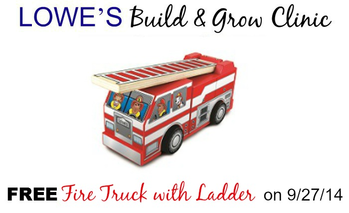 FREE Fire Truck at Lowe's Build & Grow Clinic