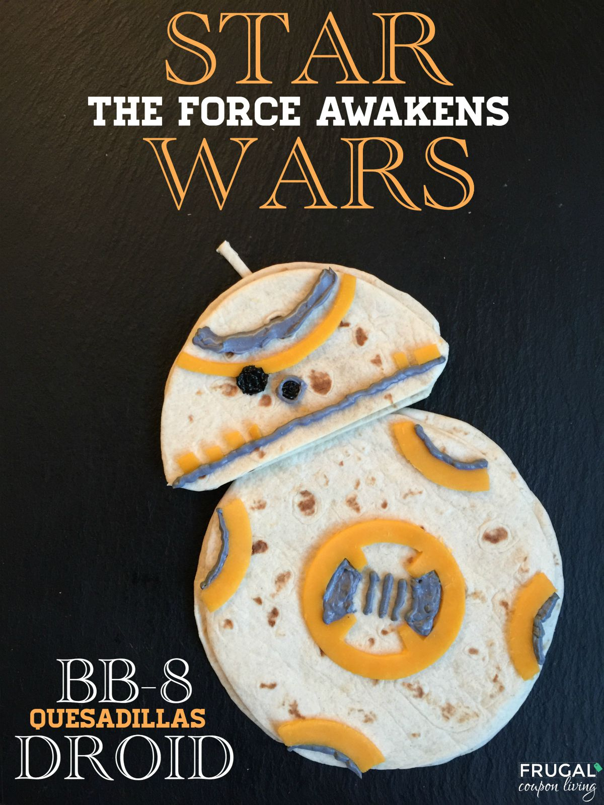 Star Wars Droid Quesadillas on Frugal Coupon Living