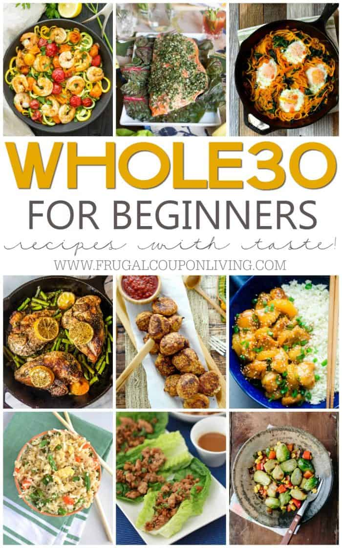 Whole 30 recipes for beginners. Healthy recipes with taste. #whole30 #frugalcouponliving #cleaningeating #recipes #recipeshealthy #healthyrecipes #whole30recipes